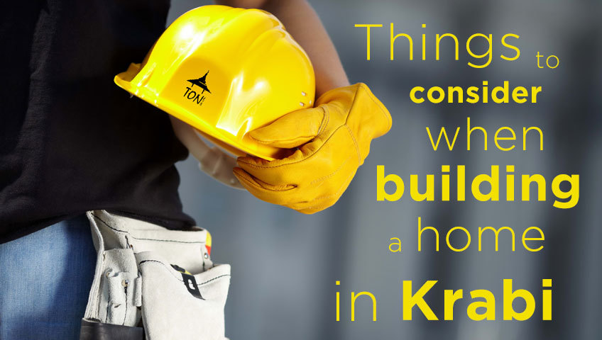 Things to consider when building a home in Krabi, Thailand